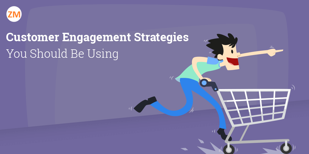 5 Proven Customer Engagement Strategies You Must Try