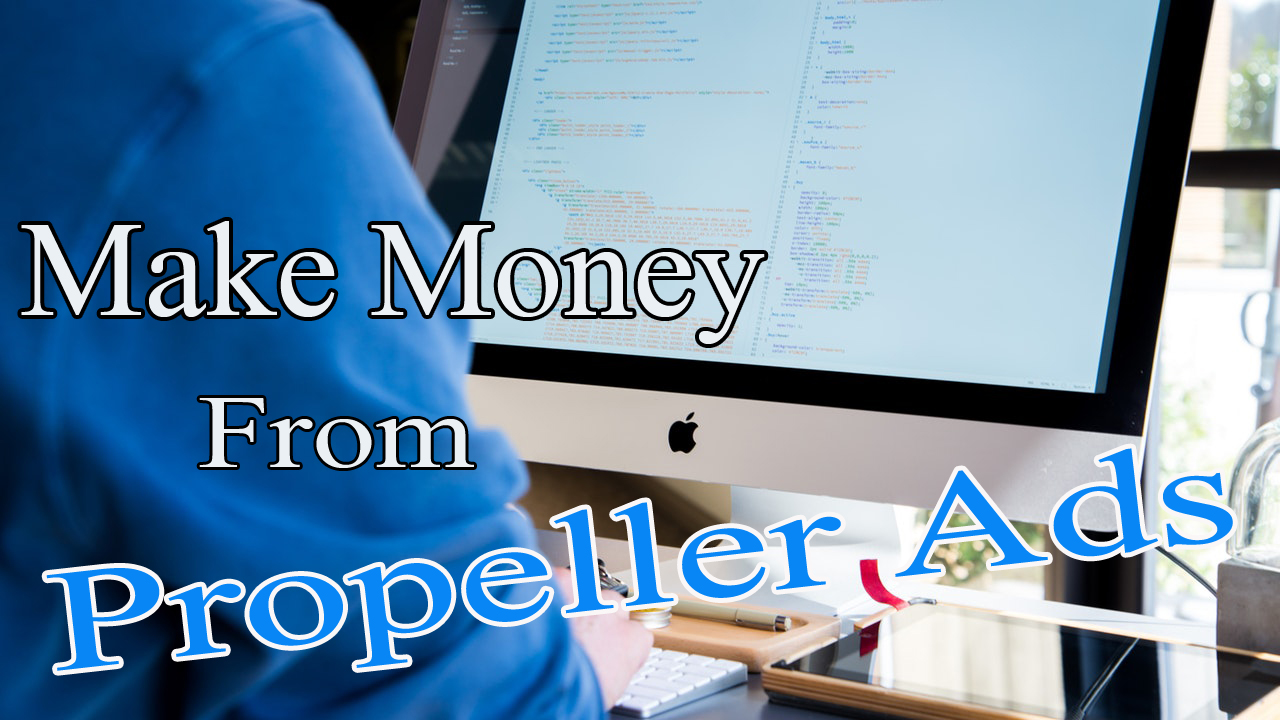 How to Make Money From Propeller Ads?